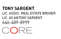 Tony Sargent, Licensed Associate Real Estate Broker (Licensed as Antony Sargent) 646-489-8999 CoreNYC.com